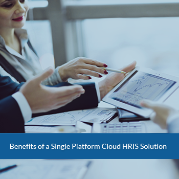 Benefits of a Single Platform Cloud HRIS Solution